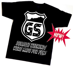 "BEEMER GS t-shirt ""GS - BECAUSE WEEKENDS WERE MADE FOR FUN!"""